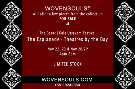 Shop from Wovensouls Collection of Antique Vintage and Contemporary Traditional Textiles at the Bazar shop set up to coincide with the Kala Utsavam Festival @ The Esplanade Theatres on the Bay, Singapore. Nov 22nd & 23rd, Nov 28th & 29th, 4pm-8pm